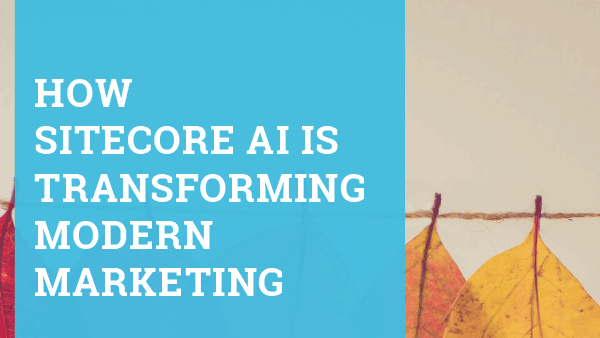 Ebook cover - How Sitecore AI is Transforming Modern Marketing