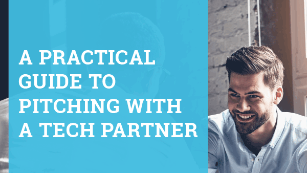 A Practical Guide to Pitching with a Tech Partner