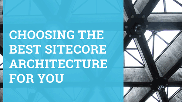Choosing the Best Sitecore Architecture for You book cover