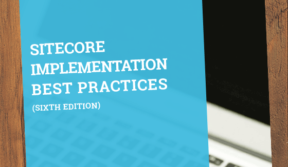 Sitecore Implementation Best Practices Sixth Edition